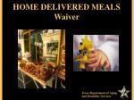 home delivered meals waiver