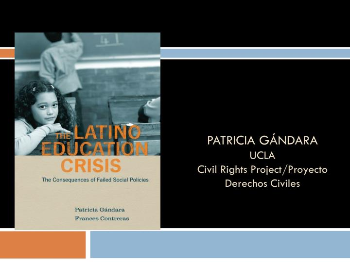 Patricia g ndara ucla civil rights project proyecto derechos civiles