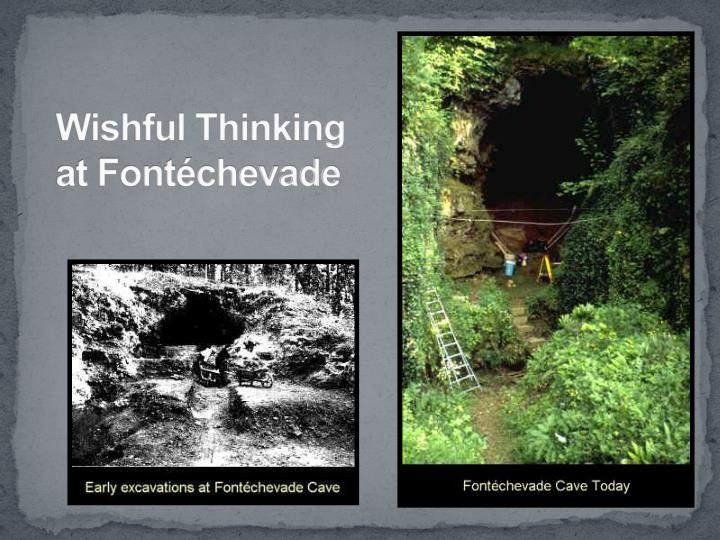 Wishful Thinking at Fontéchevade