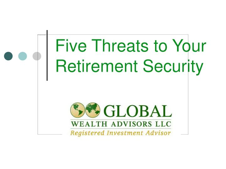 five threats to your retirement security n.