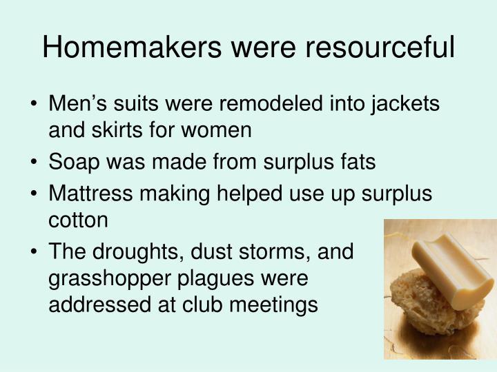 Homemakers were resourceful
