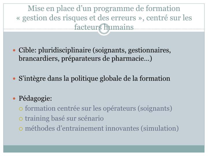 Mise en place d'un programme de formation «gestion des risques et des erreurs», centré sur les facteurs humains