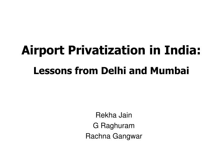 airport privatization in india lessons from delhi and mumbai n.