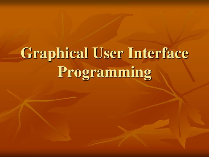 graphical user interface programming n.