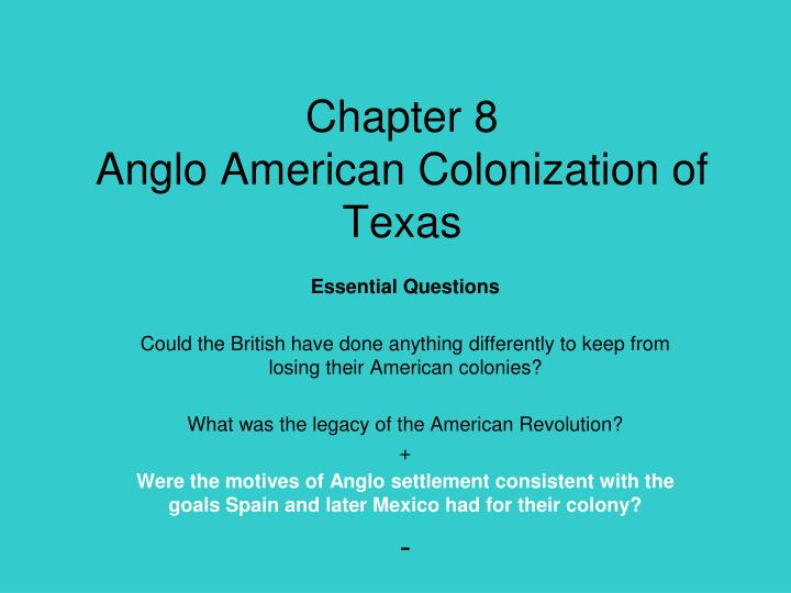 chapter 8 anglo american colonization of texas n.