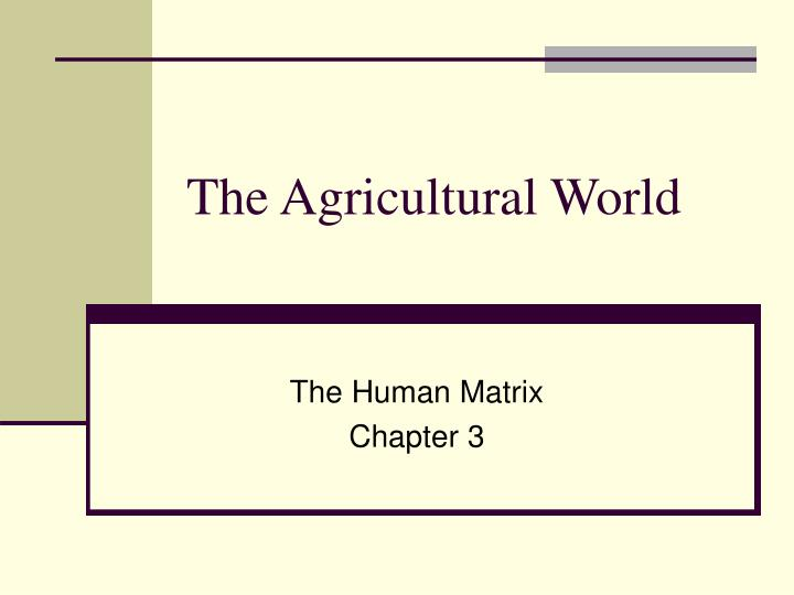 the agricultural world n.