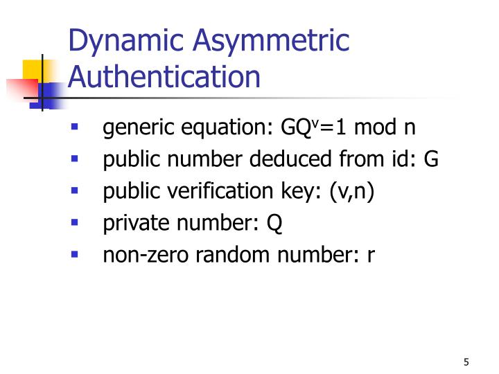 Dynamic Asymmetric Authentication
