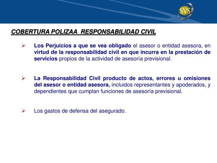 COBERTURA POLIZAA  RESPONSABILIDAD CIVIL