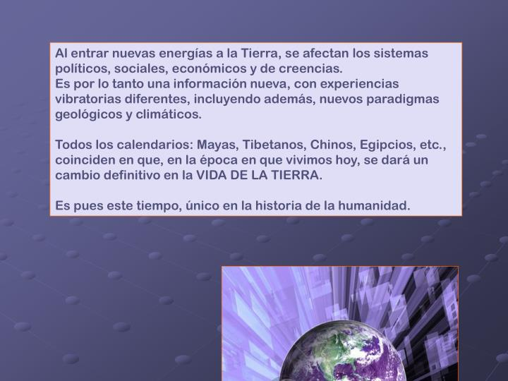 Al entrar nuevas energías a la Tierra, se afectan los sistemas políticos, sociales, económicos y de creencias.