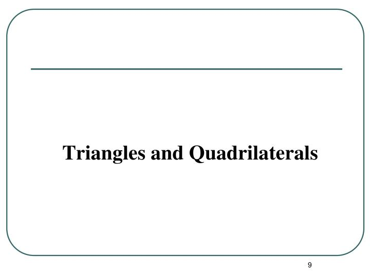 Triangles and Quadrilaterals