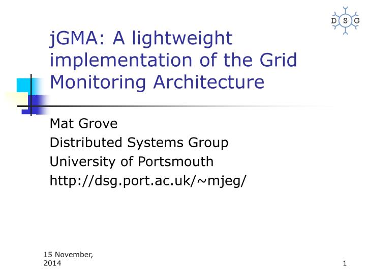 jgma a lightweight implementation of the grid monitoring architecture n.