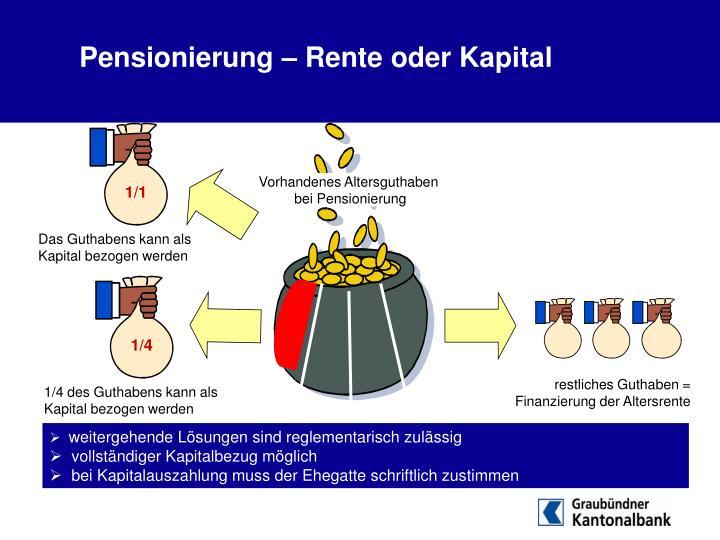 Pensionierung – Rente oder Kapital