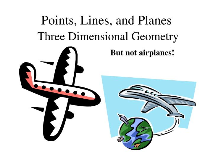Points lines and planes three dimensional geometry