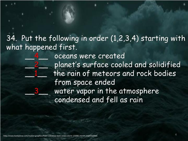 34.  Put the following in order (1,2,3,4) starting with what happened first.