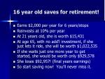 16 year old saves for retirement
