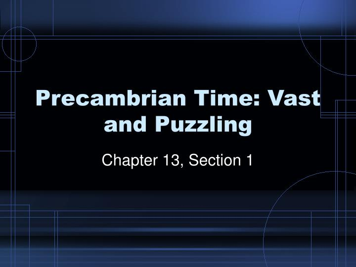 Precambrian time vast and puzzling