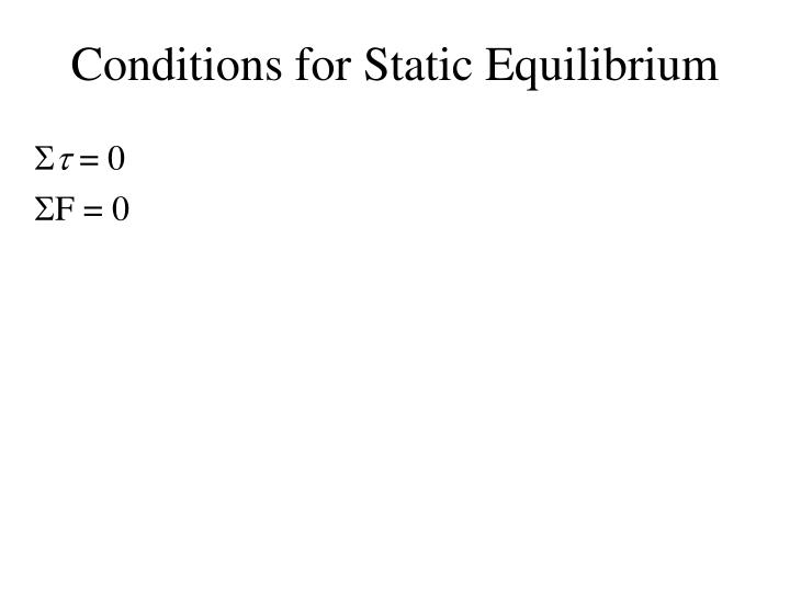 Conditions for Static Equilibrium