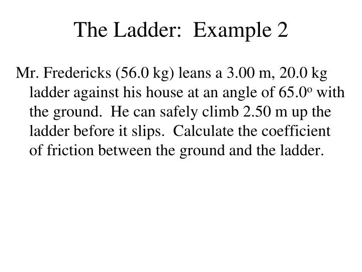 The Ladder:  Example 2