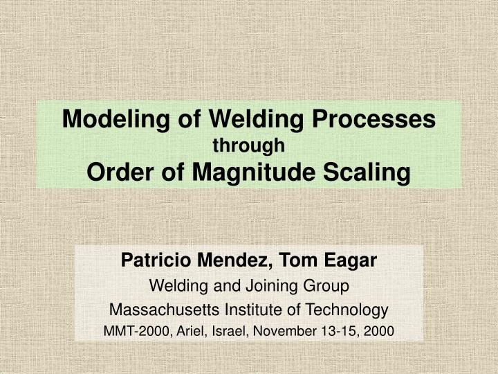 modeling of welding processes through order of magnitude scaling n.
