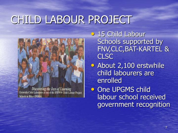 15 Child Labour Schools supported by FNV,CLC,BAT-KARTEL & CLSC