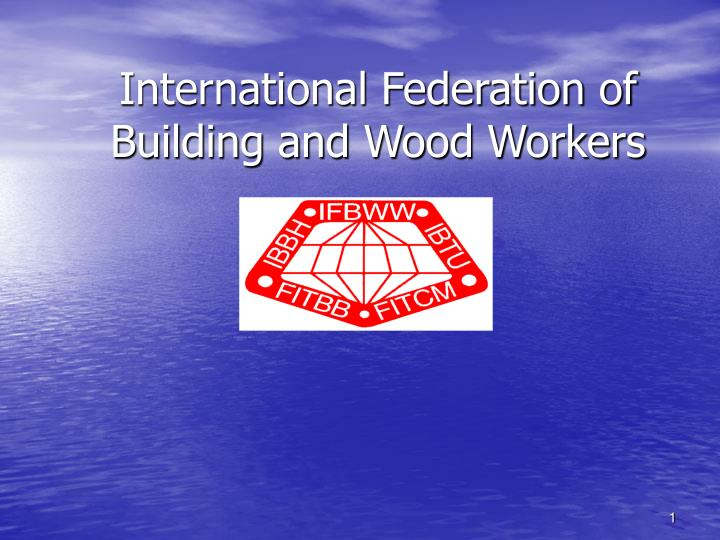 International federation of building and wood workers