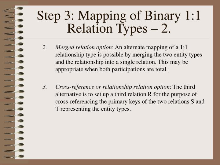 Step 3: Mapping of Binary 1:1 Relation Types – 2.