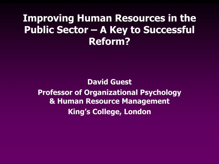 improving human resources in the public sector a key to successful reform n.