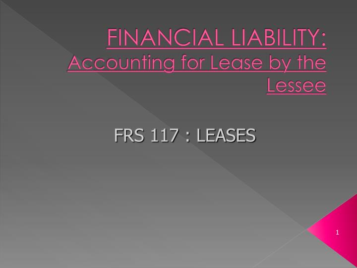 Financial liability accounting for lease by the lessee