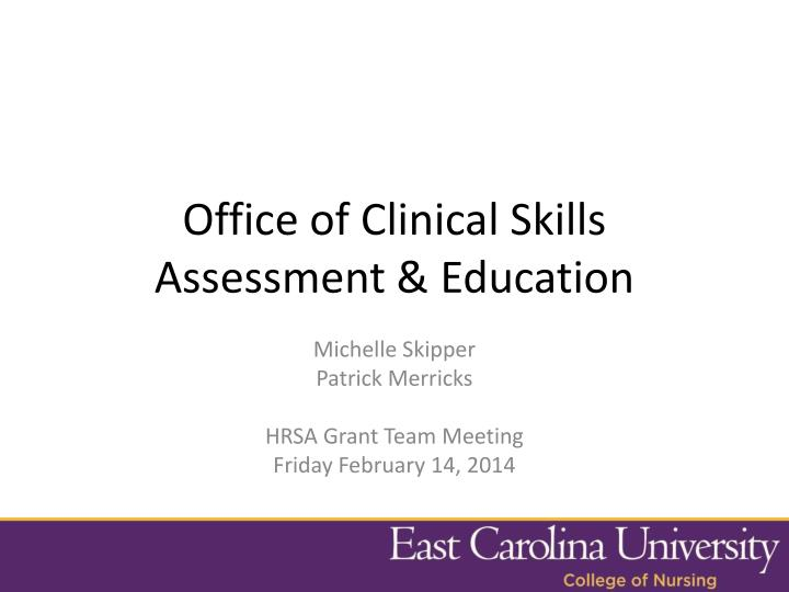 Office of Clinical Skills Assessment & Education