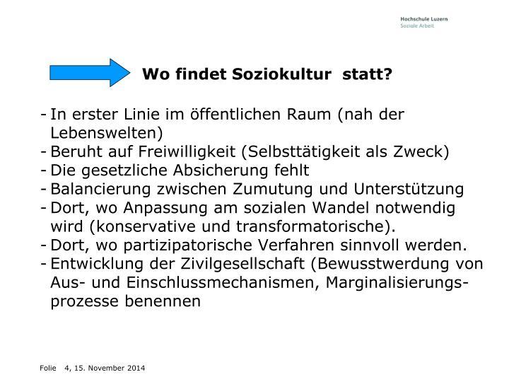 Wo findet Soziokultur  statt?