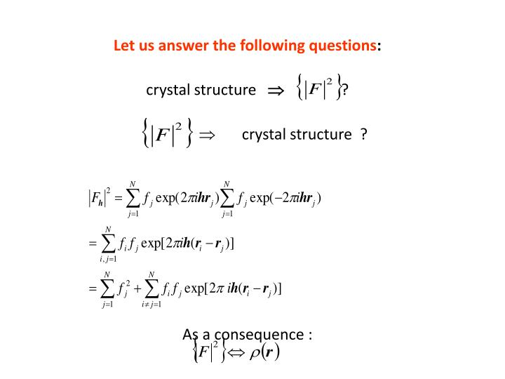 Let us answer the following questions crystal structure crystal structure as a consequence