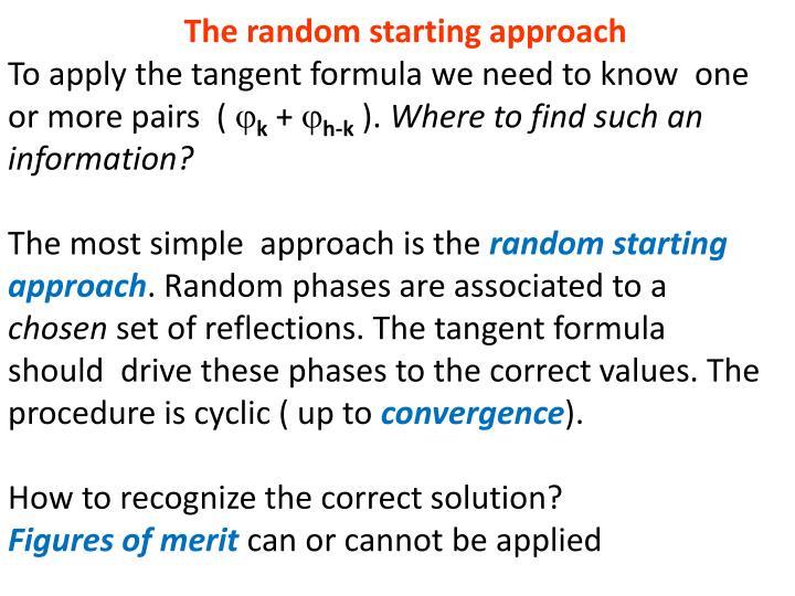 The random starting approach