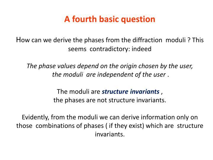 A fourth basic question