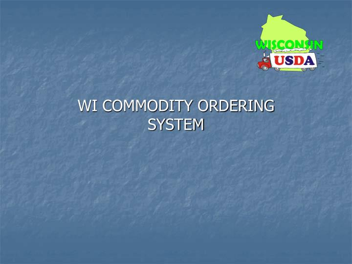 wi commodity ordering system n.