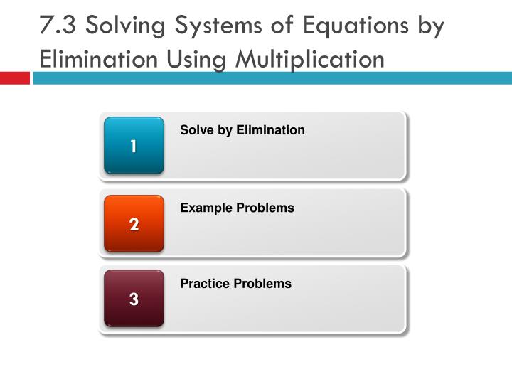 7 3 solving systems of equations by elimination using multiplication