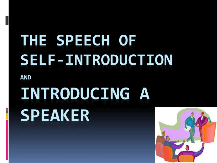 Ppt the speech of self introduction and introducing a speaker the speech ofself introductionandintroducing a speaker thecheapjerseys Choice Image