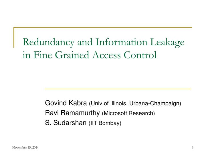 Redundancy and information leakage in fine grained access control