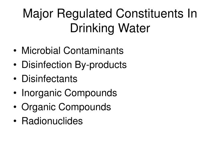 Major Regulated Constituents In Drinking Water