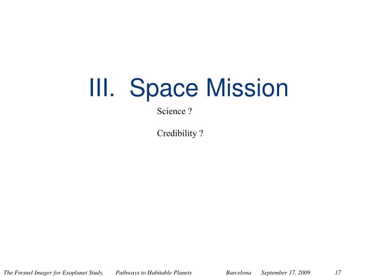 III.  Space Mission