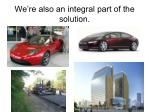 we re also an integral part of the solution1