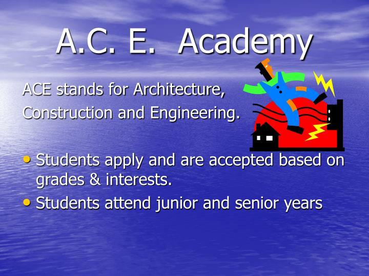 A.C. E.  Academy