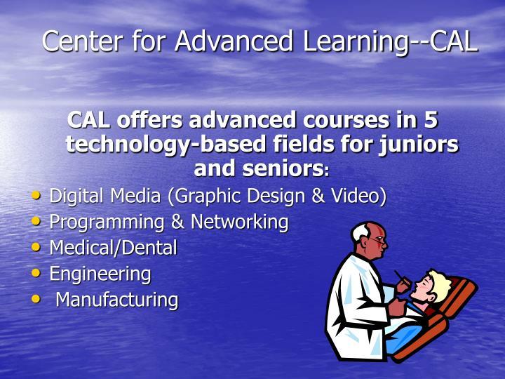 Center for Advanced Learning--CAL