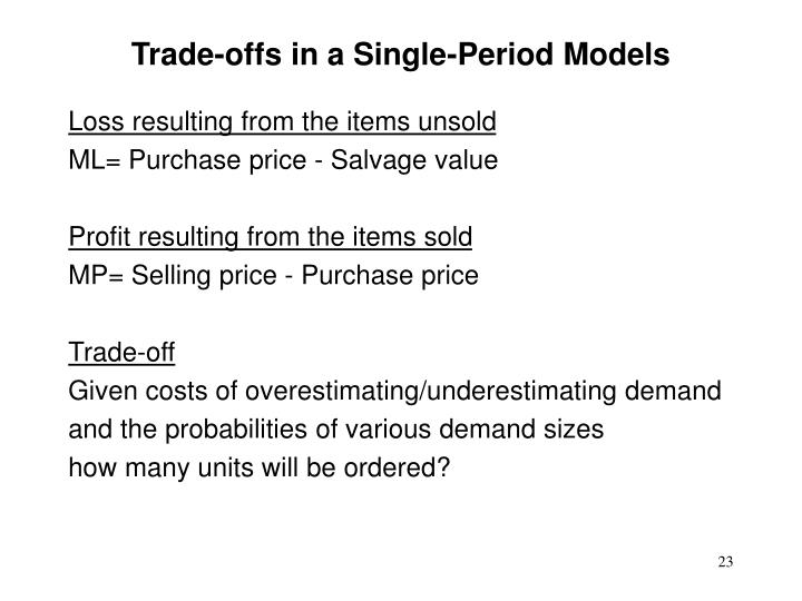 Trade-offs in a Single-Period Models