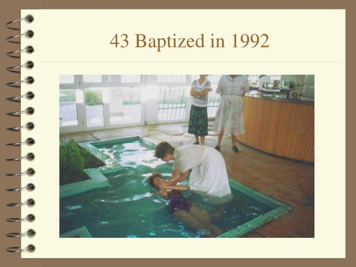 43 Baptized in 1992