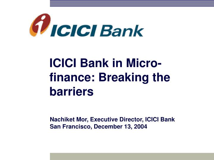 icici bank in micro finance breaking the barriers n.