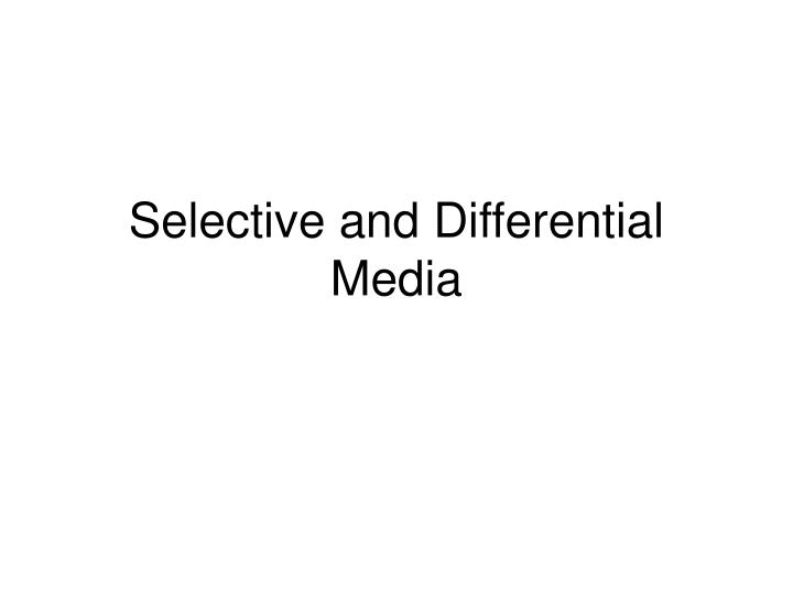 selective and differential media n.