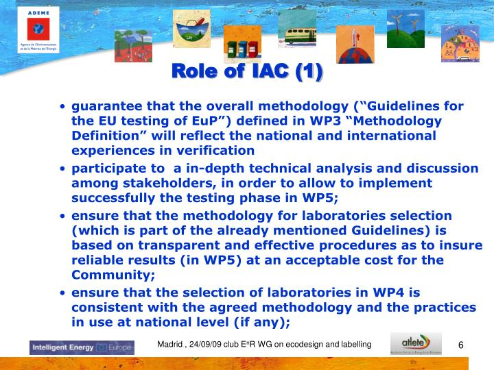"""guarantee that the overall methodology (""""Guidelines for the EU testing of EuP"""") defined in WP3 """"Methodology Definition"""" will reflect the national and international experiences in verification"""