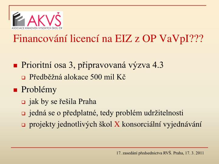 Financování licencí na EIZ z OP VaVpI???