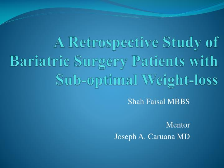 a retrospective study of bariatric surgery patients with sub optimal weight loss n.