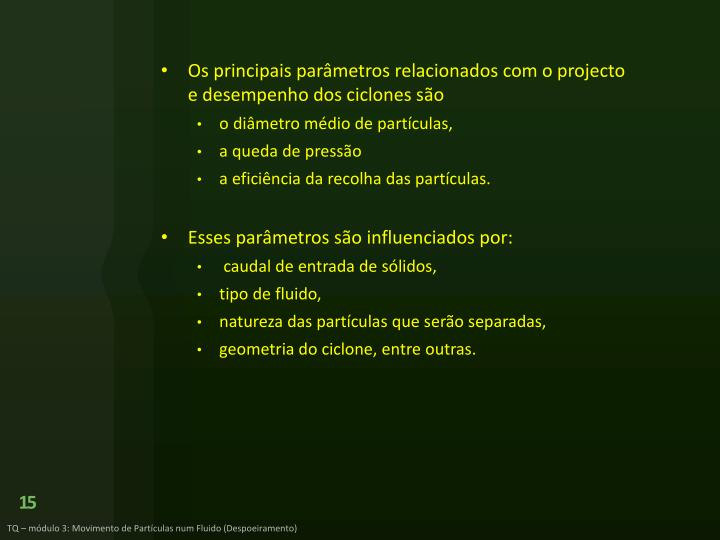 Os principais parâmetros relacionados com o projecto e desempenho dos ciclones são